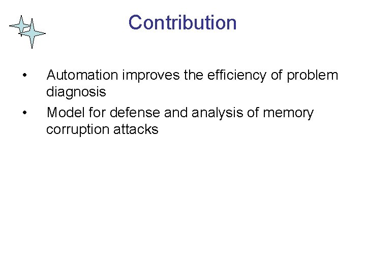Contribution • • Automation improves the efficiency of problem diagnosis Model for defense and