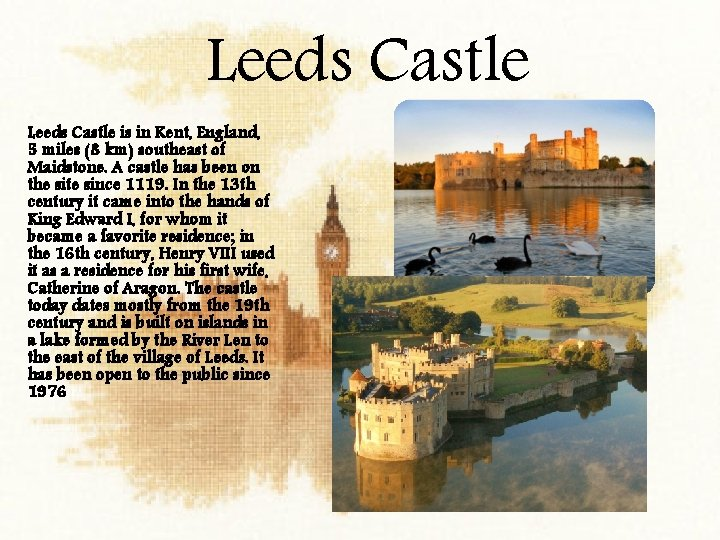 Leeds Castle is in Kent, England, 5 miles (8 km) southeast of Maidstone.