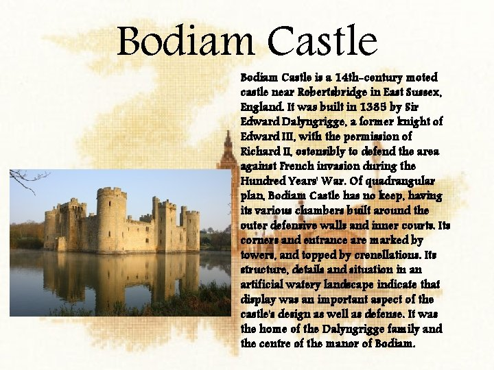 Bodiam Castle is a 14 th-century moted castle near Robertsbridge in East Sussex, England.