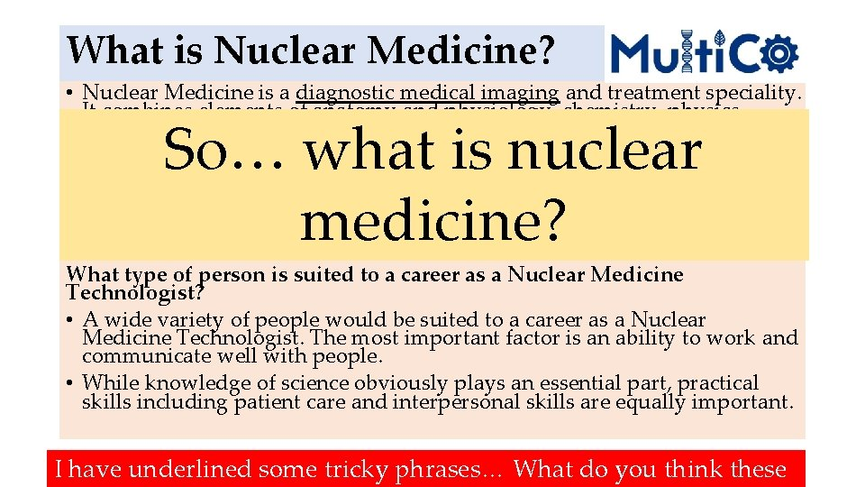 What is Nuclear Medicine? • Nuclear Medicine is a diagnostic medical imaging and treatment