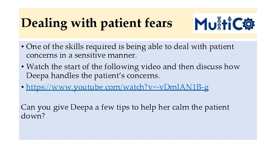 Dealing with patient fears • One of the skills required is being able to