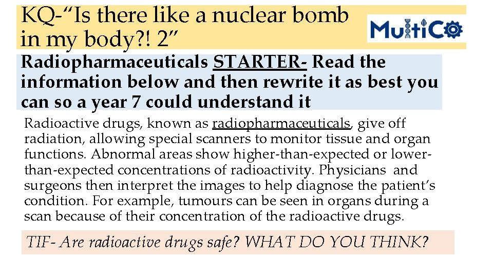 """KQ-""""Is there like a nuclear bomb in my body? ! 2"""" Radiopharmaceuticals STARTER- Read"""
