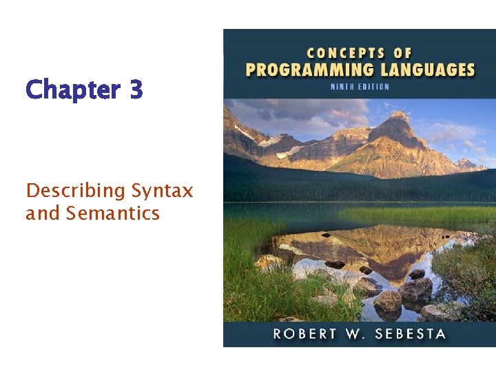 Chapter 3 Describing Syntax and Semantics ISBN 0 -321 -49362 -1