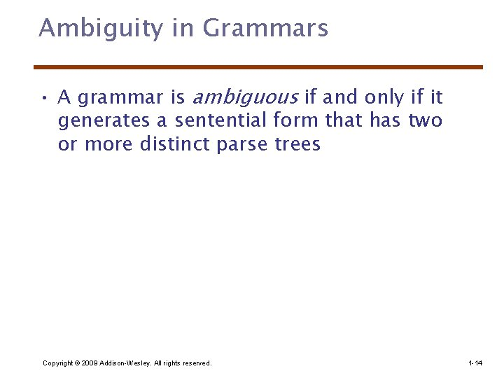 Ambiguity in Grammars • A grammar is ambiguous if and only if it generates