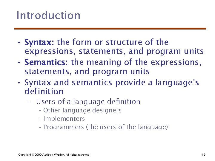Introduction • Syntax: the form or structure of the expressions, statements, and program units