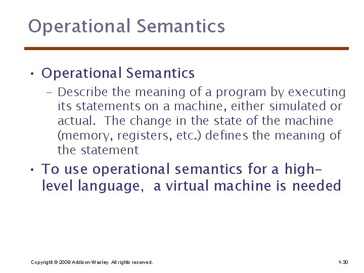 Operational Semantics • Operational Semantics – Describe the meaning of a program by executing