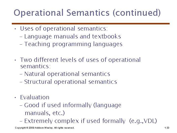 Operational Semantics (continued) • Uses of operational semantics: - Language manuals and textbooks -