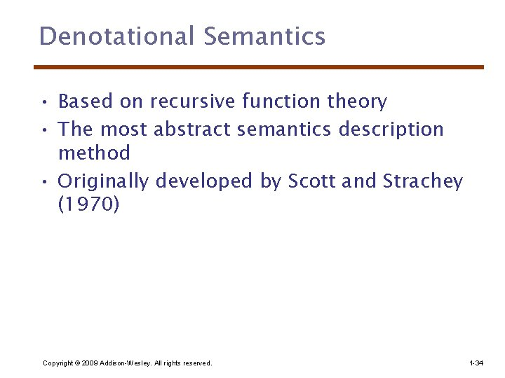 Denotational Semantics • Based on recursive function theory • The most abstract semantics description