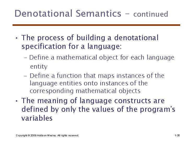 Denotational Semantics - continued • The process of building a denotational specification for a