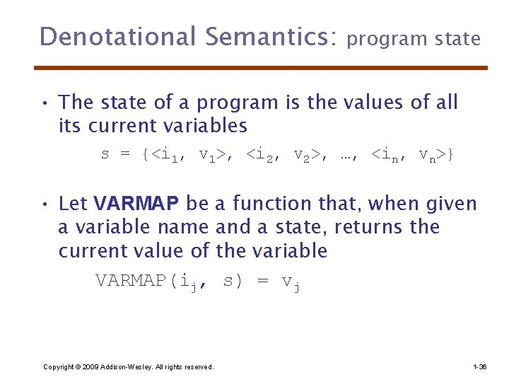 Denotational Semantics: program state • The state of a program is the values of