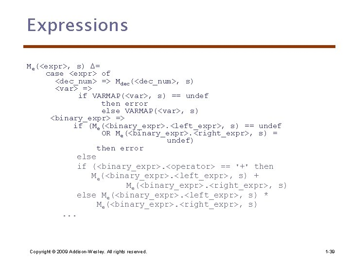 Expressions Me(<expr>, s) = case <expr> of <dec_num> => Mdec(<dec_num>, s) <var> => if