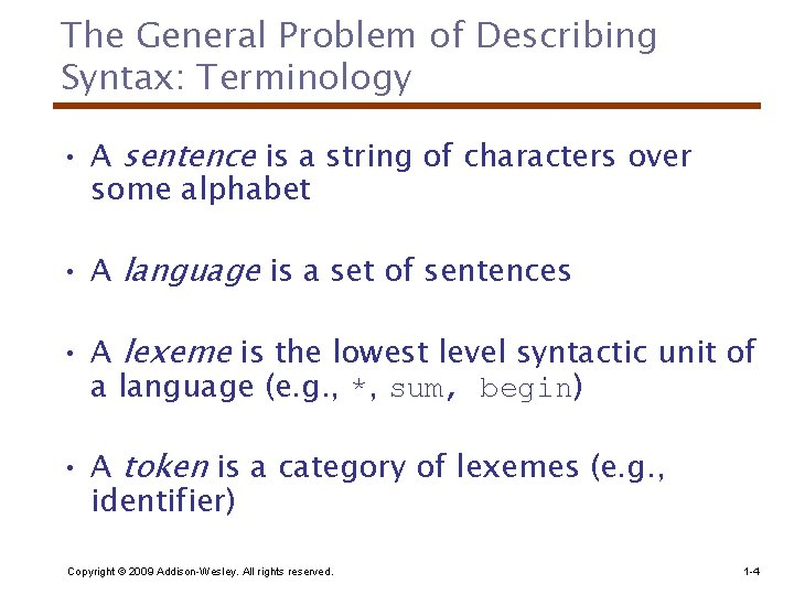 The General Problem of Describing Syntax: Terminology • A sentence is a string of