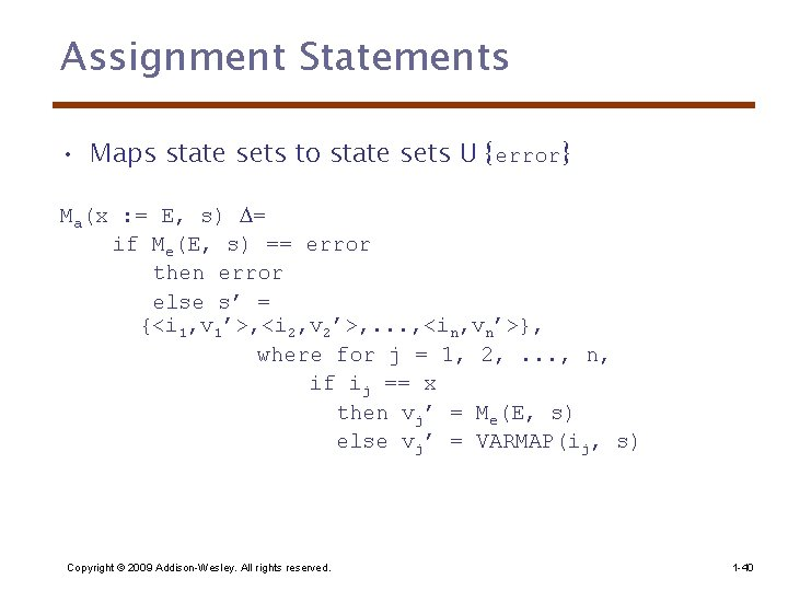 Assignment Statements • Maps state sets to state sets U {error} Ma(x : =