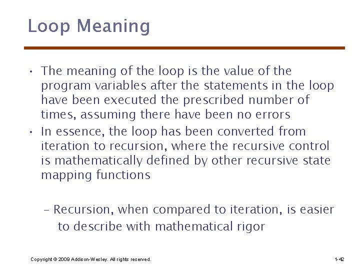 Loop Meaning • The meaning of the loop is the value of the program
