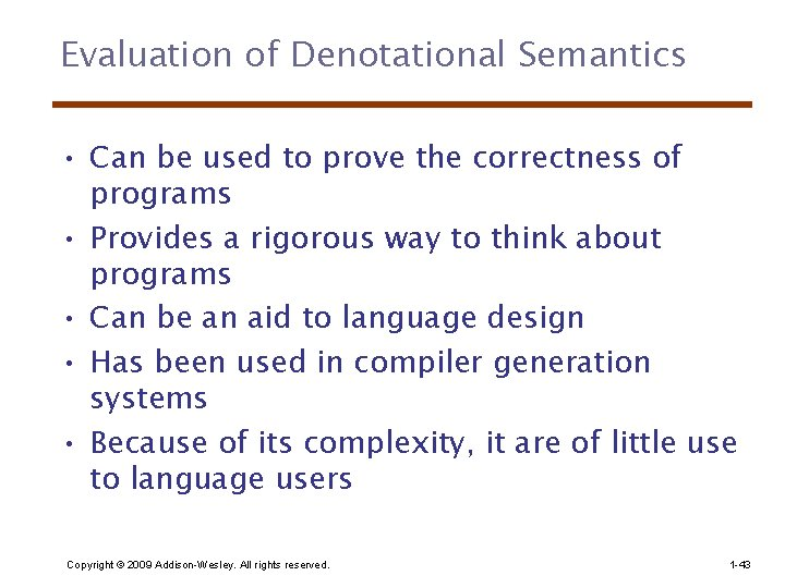 Evaluation of Denotational Semantics • Can be used to prove the correctness of programs