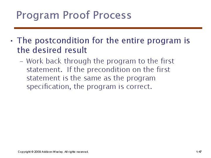 Program Proof Process • The postcondition for the entire program is the desired result