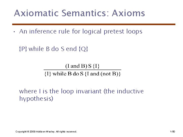 Axiomatic Semantics: Axioms • An inference rule for logical pretest loops {P} while B