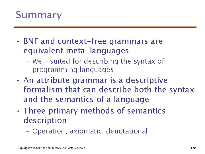 Summary • BNF and context-free grammars are equivalent meta-languages – Well-suited for describing the