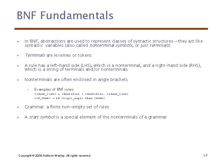 BNF Fundamentals • In BNF, abstractions are used to represent classes of syntactic structures--they