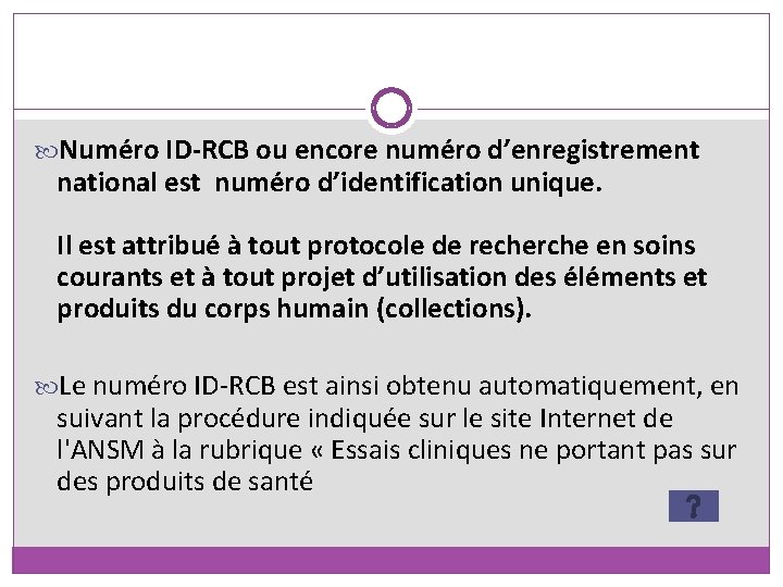 Numéro ID-RCB ou encore numéro d'enregistrement national est numéro d'identification unique. Il est