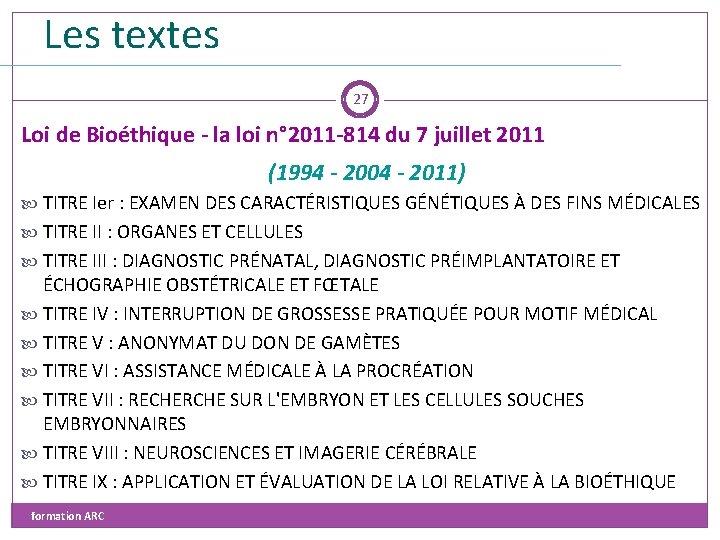 Les textes 27 Loi de Bioéthique - la loi n° 2011 -814 du 7
