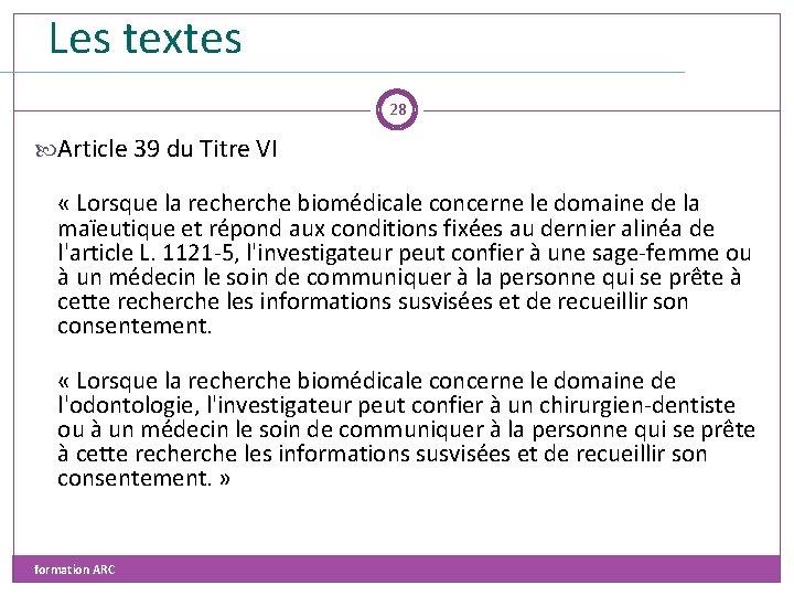 Les textes 28 Article 39 du Titre VI « Lorsque la recherche biomédicale concerne
