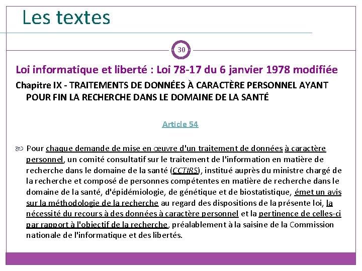 Les textes 30 Loi informatique et liberté : Loi 78 -17 du 6 janvier
