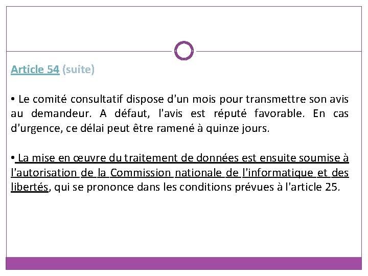 Article 54 (suite) • Le comité consultatif dispose d'un mois pour transmettre son avis