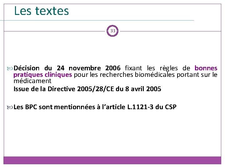 Les textes 33 Décision du 24 novembre 2006 fixant les règles de bonnes pratiques