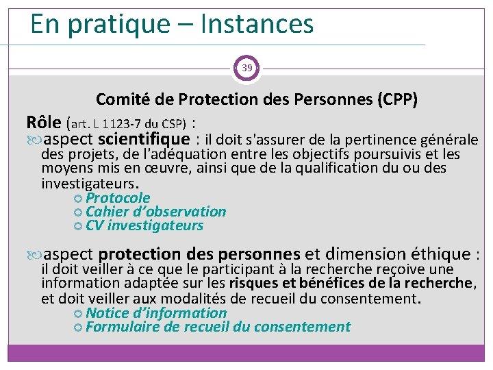 En pratique – Instances 39 Comité de Protection des Personnes (CPP) Rôle (art. L