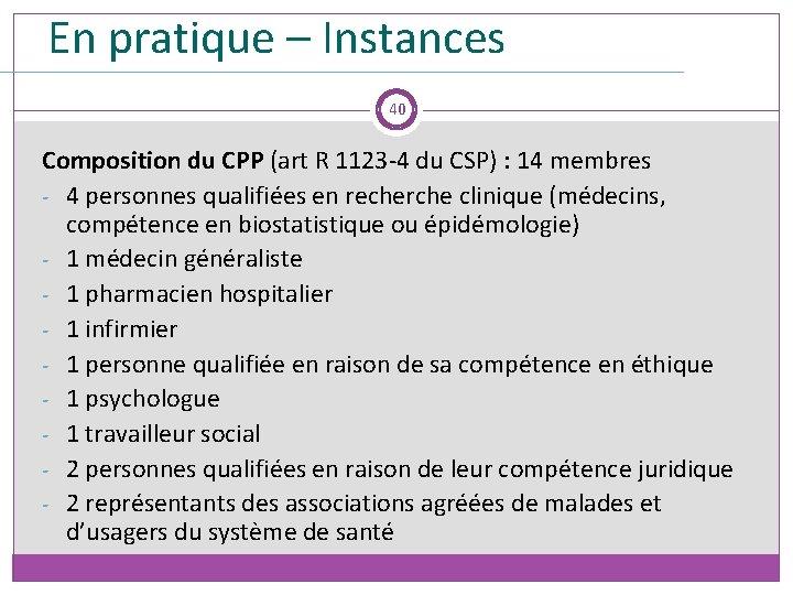 En pratique – Instances 40 Composition du CPP (art R 1123 -4 du CSP)