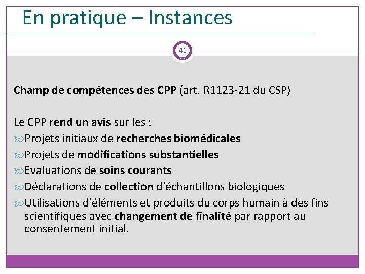 En pratique – Instances 41 Champ de compétences des CPP (art. R 1123 -21