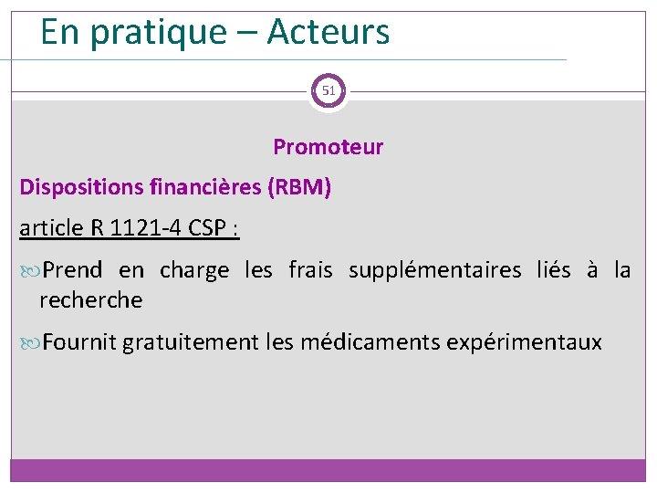 En pratique – Acteurs 51 Promoteur Dispositions financières (RBM) article R 1121 -4 CSP