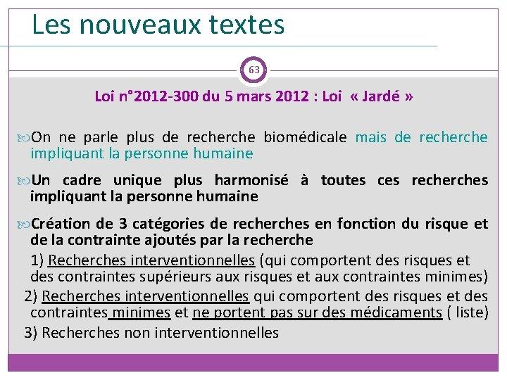 Les nouveaux textes 63 Loi n° 2012 -300 du 5 mars 2012 : Loi