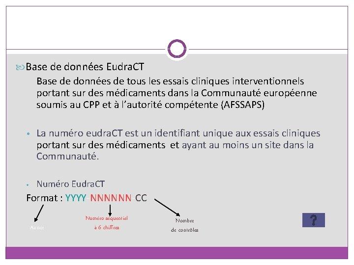 Base de données Eudra. CT Base de données de tous les essais cliniques