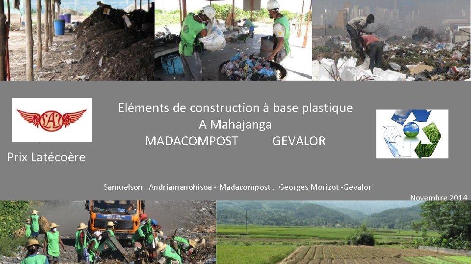 Prix Latécoère Eléments de construction à base plastique A Mahajanga MADACOMPOST GEVALOR Samuelson Andriamanohisoa