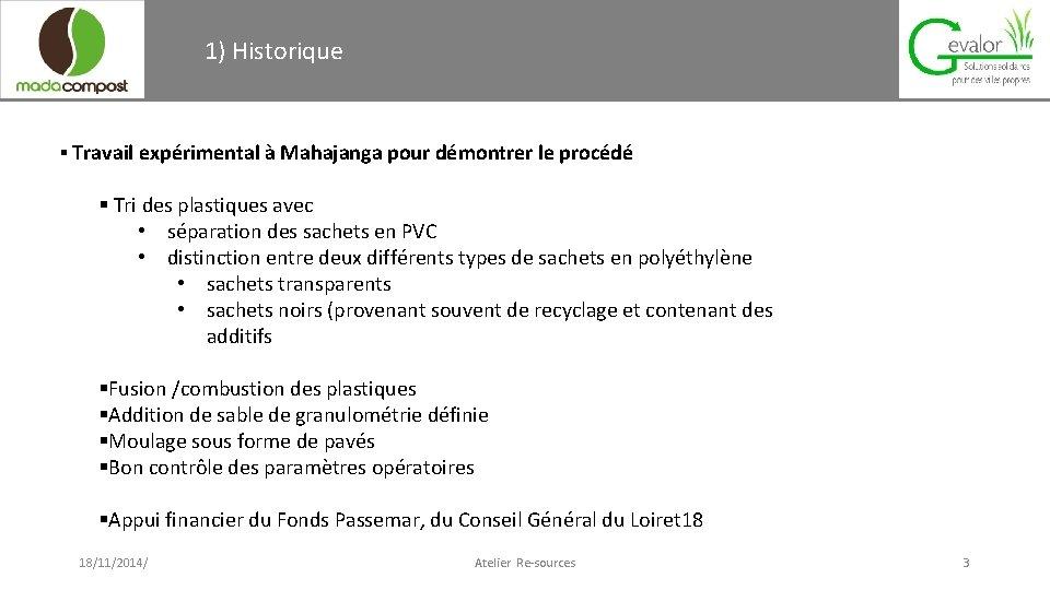 1) Historique suite § Travail expérimental à Mahajanga pour démontrer le procédé § Tri