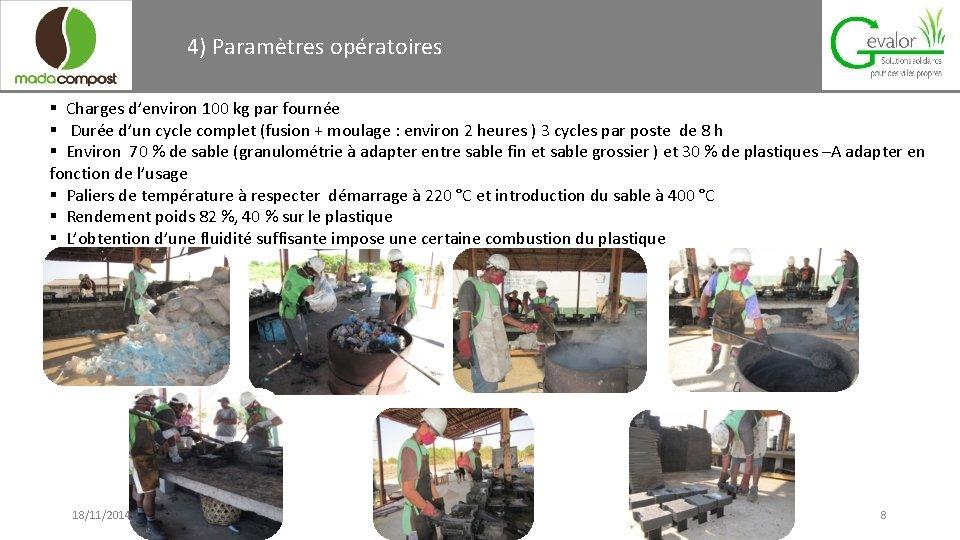 4) Paramètres opératoires § Charges d'environ 100 kg par fournée § Durée d'un cycle