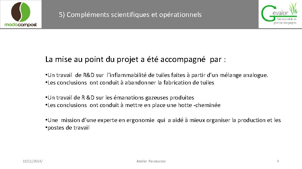 5) Compléments scientifiques et opérationnels La mise au point du projet a été accompagné