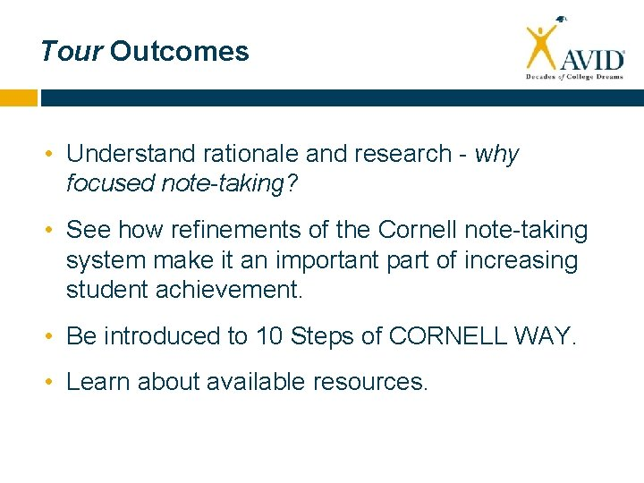 Tour Outcomes • Understand rationale and research - why focused note-taking? • See how