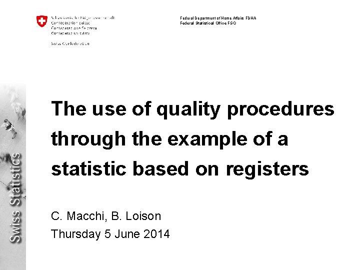 Federal Department of Home Affairs FDHA Federal Statistical Office FSO The use of quality