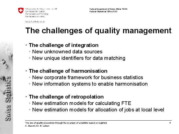 Federal Department of Home Affairs FDHA Federal Statistical Office FSO The challenges of quality