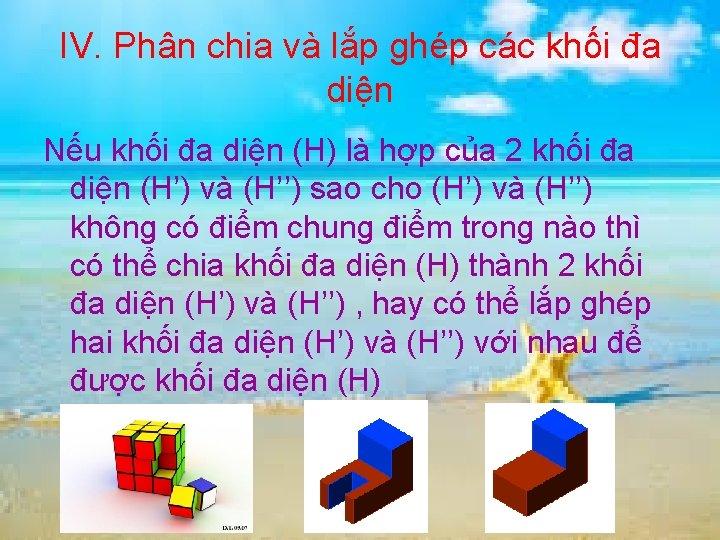 IV. Phân chia và lắp ghép các khối đa diện Nếu khối đa diện
