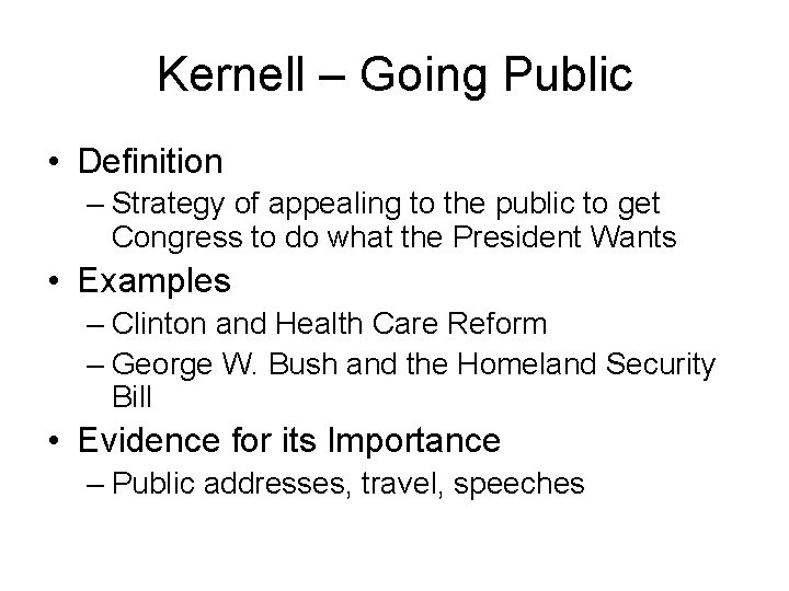 Kernell – Going Public • Definition – Strategy of appealing to the public to