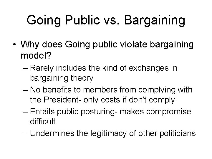 Going Public vs. Bargaining • Why does Going public violate bargaining model? – Rarely