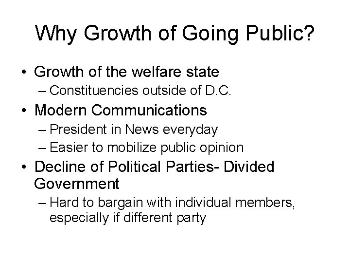 Why Growth of Going Public? • Growth of the welfare state – Constituencies outside