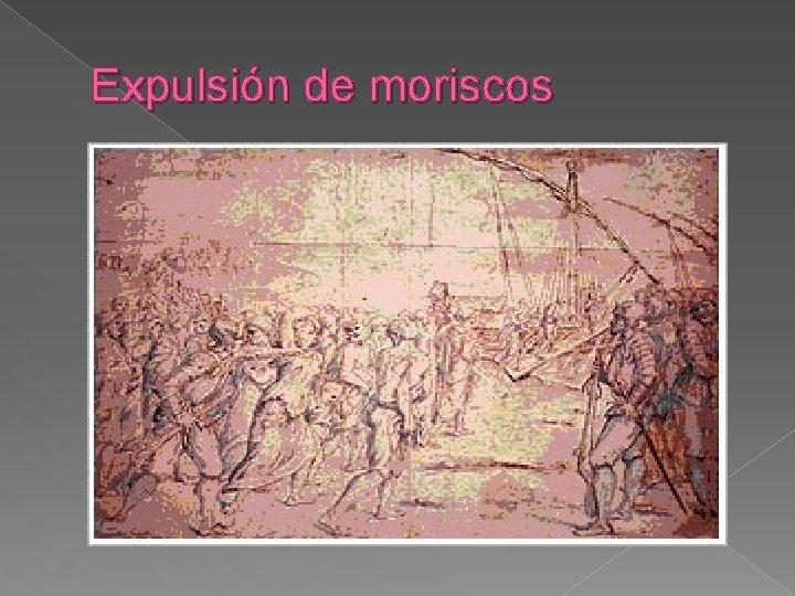 Expulsión de moriscos