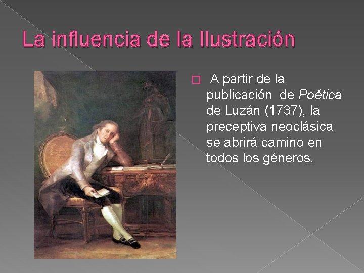 La influencia de la Ilustración � A partir de la publicación de Poética de