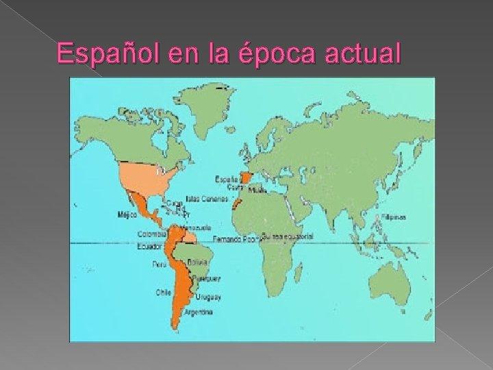 Español en la época actual