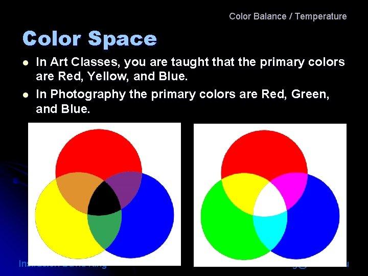 Color Balance / Temperature Color Space l l In Art Classes, you are taught